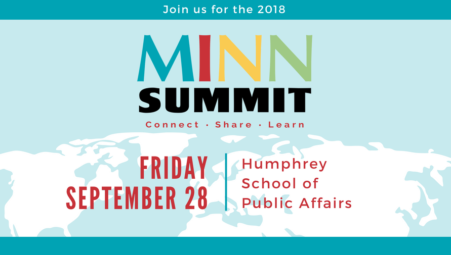 Join us for the 2018 MINN Summit (Connect, Share, Learn) Friday, Septmeber 28, Humphrey School of Public Affairs
